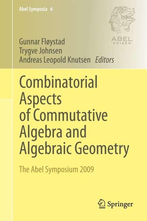 Combinatorial Aspects of Commutative Algebra and Algebraic Geometry