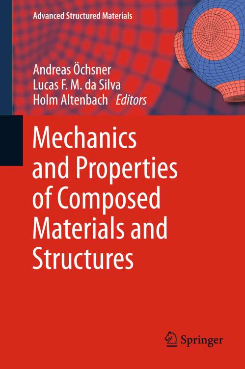 Mechanics and Properties of Composed Materials and Structures