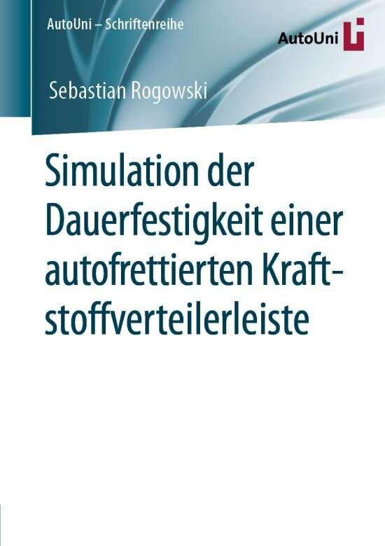 Simulation der Dauerfestigkeit einer autofrettierten Kraftstoffverteilerleiste