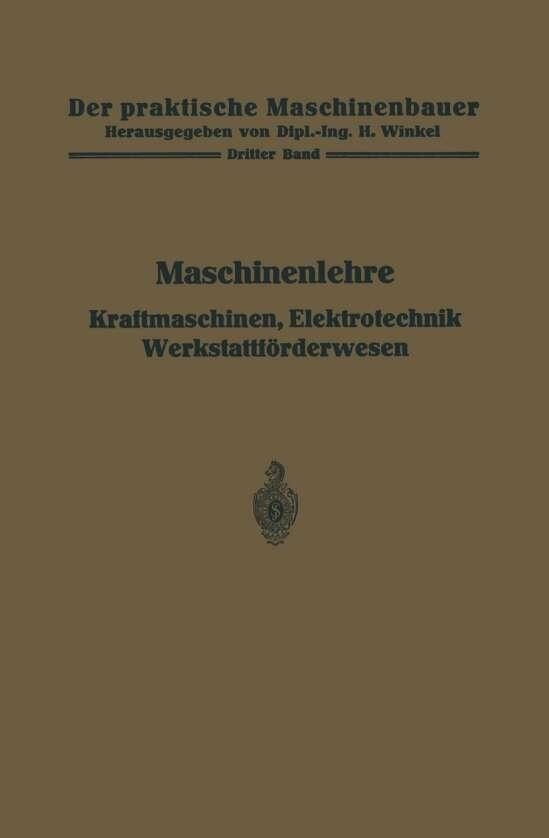 Maschinenlehre, Kraftmaschinen, Elektrotechnik, Werkstattförderwesen