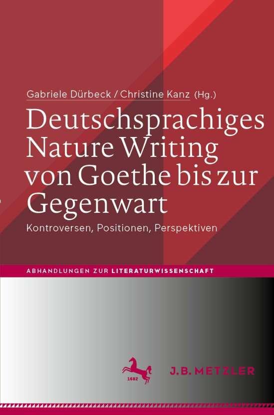 Deutschsprachiges Nature Writing von Goethe bis zur Gegenwart