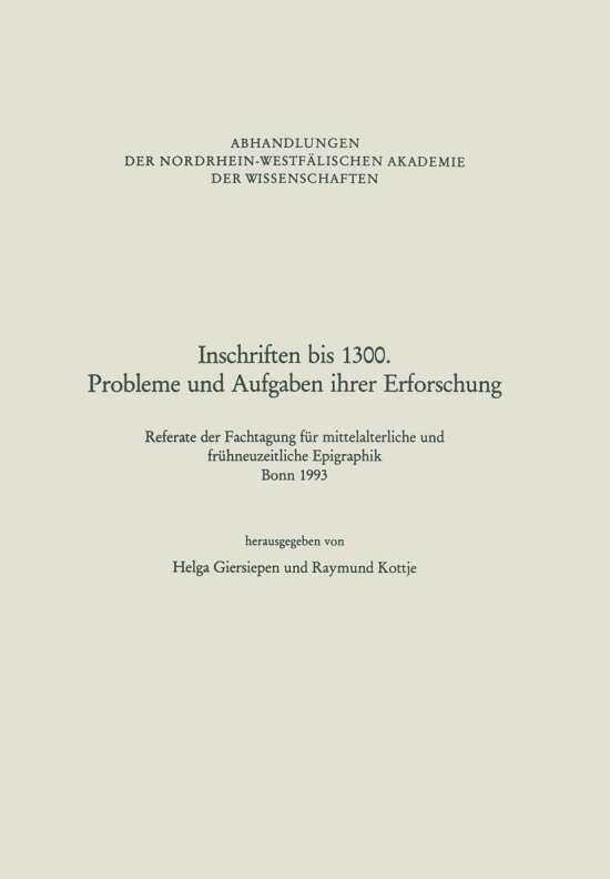 Inschriften bis 1300. Probleme und Aufgaben ihrer Erforschung