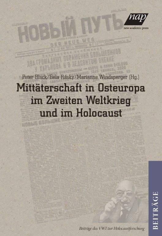 Mittäterschaft in Osteuropa im Zweiten Weltkrieg und im Holocaust / Collaboration in Eastern Europe during World War II and the Holocaust