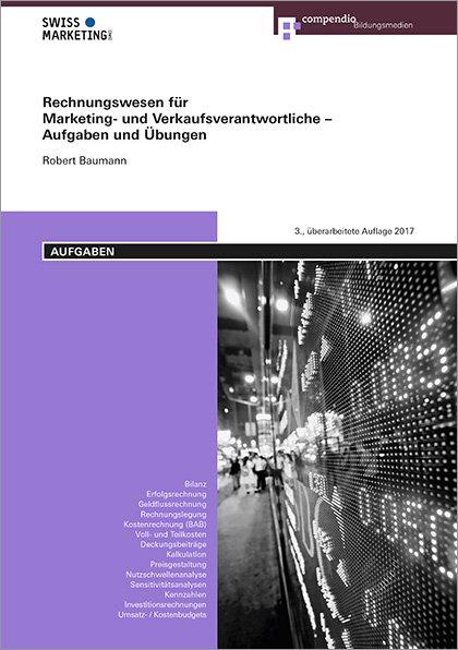 Rechnungswesen für Marketing- und Verkaufsverantwortliche - Aufgaben und Übungen
