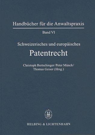 Band VI: Schweizerisches und Europäisches Patentrecht