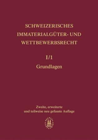 Schweizerisches Immaterialgüter- und Wettbewerbsrecht / Schweizerisches Immaterialgüter- und Wettbewerbsrecht