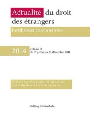 Actualité du droit des étrangers - Jurisprudence et analyses