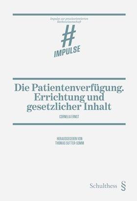 Die Patientenverfügung. Errichtung und gesetzlicher Inhalt