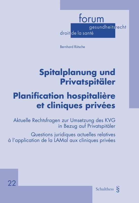 Spitalplanung und Privatspitäler - Planification hospitalière et cliniques privées