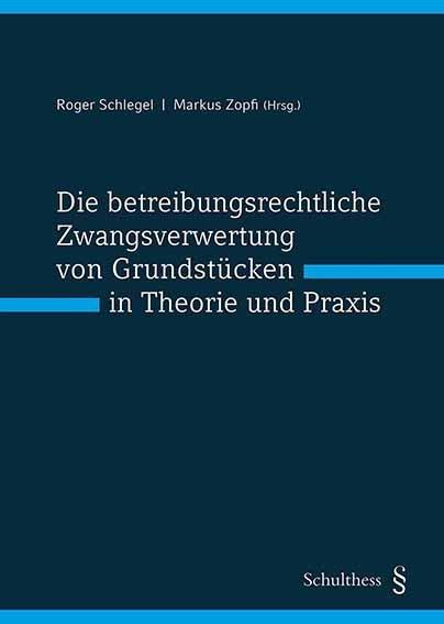 Die betreibungsrechtliche Zwangsverwertung von Grundstücken in Theorie und Praxis (PrintPlu§)