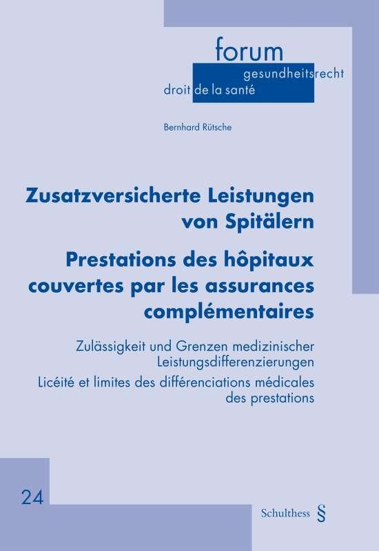 Zusatzversicherte Leistungen von Spitälern / Prestations des hôpitaux couvertes par les assurances complémentaires