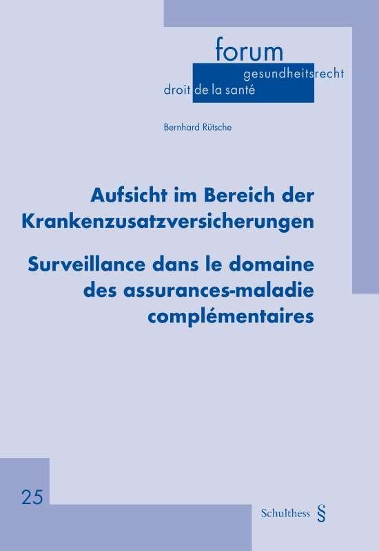 Aufsicht im Bereich der Krankenzusatzversicherungen / Surveillance dans le domaine des assurances-maladie complémentaires
