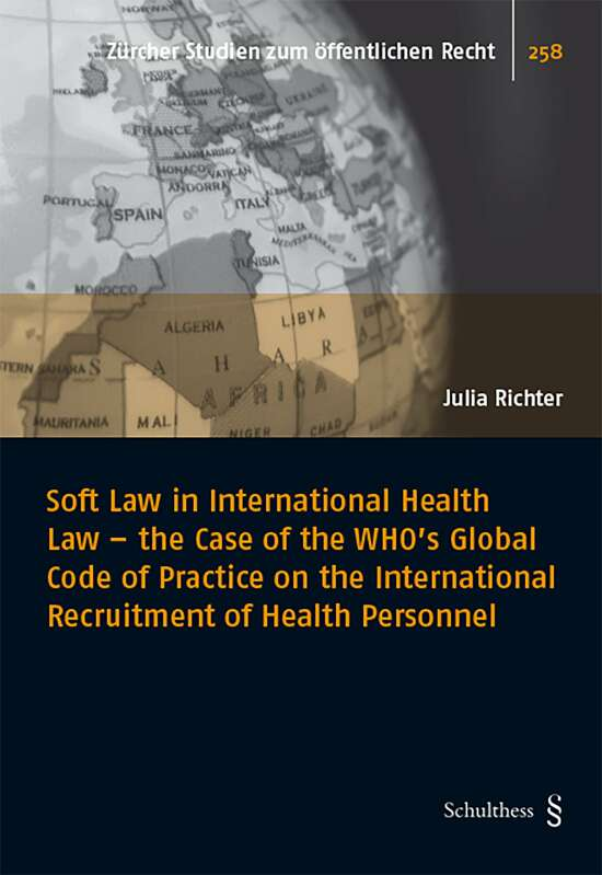 Soft Law in International Health Law - the Case of the WHO's Global Code of Practice on the International Recruitment of Health Personnel