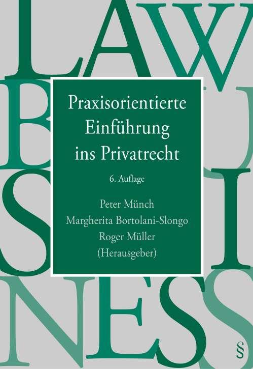 Praxisorientierte Einführung ins Privatrecht