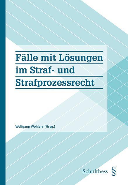 Fälle mit Lösungen zum Straf- und Strafprozessrecht (PrintPlu§)