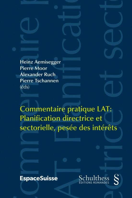 Commentaire pratique LAT / Commentaire pratique LAT: Planification directrice et sectorielle, pesée des intérêts