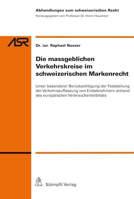 Die massgeblichen Verkehrskreise im schweizerischen Markenrecht