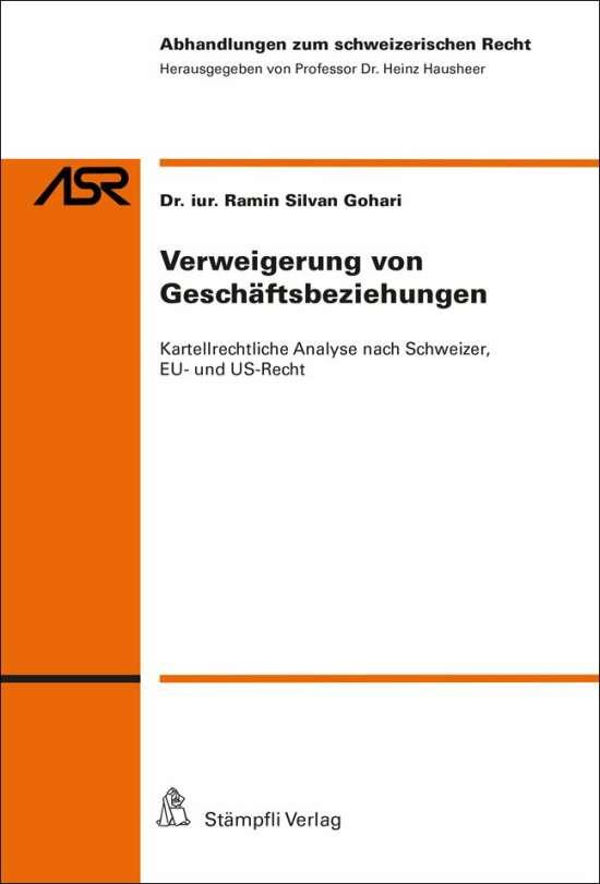 Verweigerung von Geschäftsbeziehungen: Kartellrechtliche Analyse nach Schweizer, EU- und US-Recht