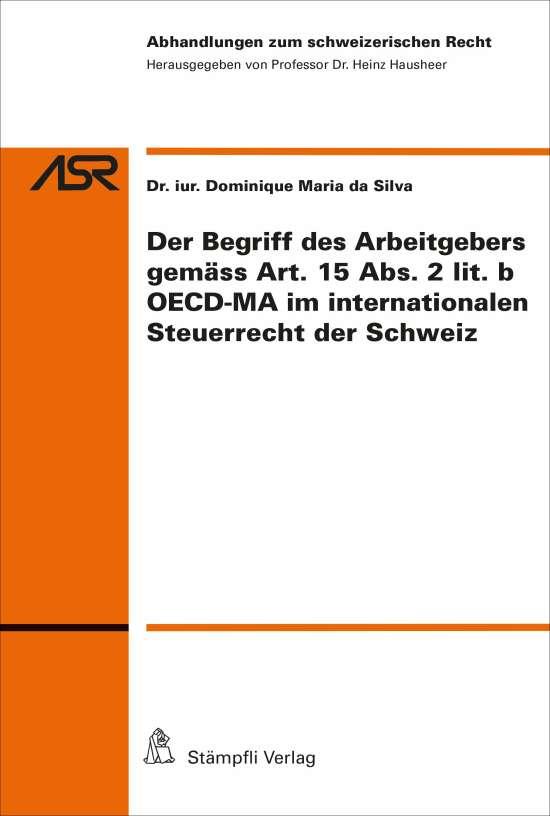 Der Begriff des Arbeitgebers gemäss Art. 15 Abs. 2 lit. b OECD-MA im internationalen Steuerrecht der Schweiz