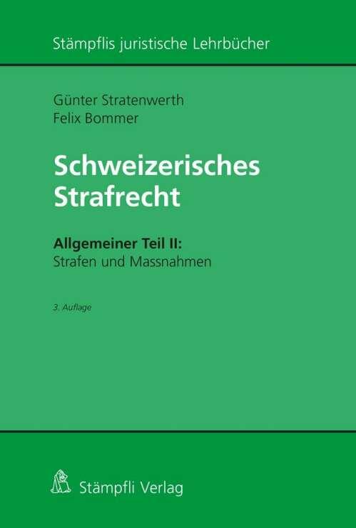 Schweizerisches Strafrecht, Allgemeiner Teil II: Strafen und Massnahmen