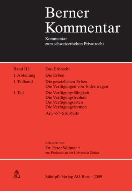 Das Erbrecht. Die Erben, Kommentar zu Art. 457-516 ZGB, Band III, 1. Abt., 1. Teilband