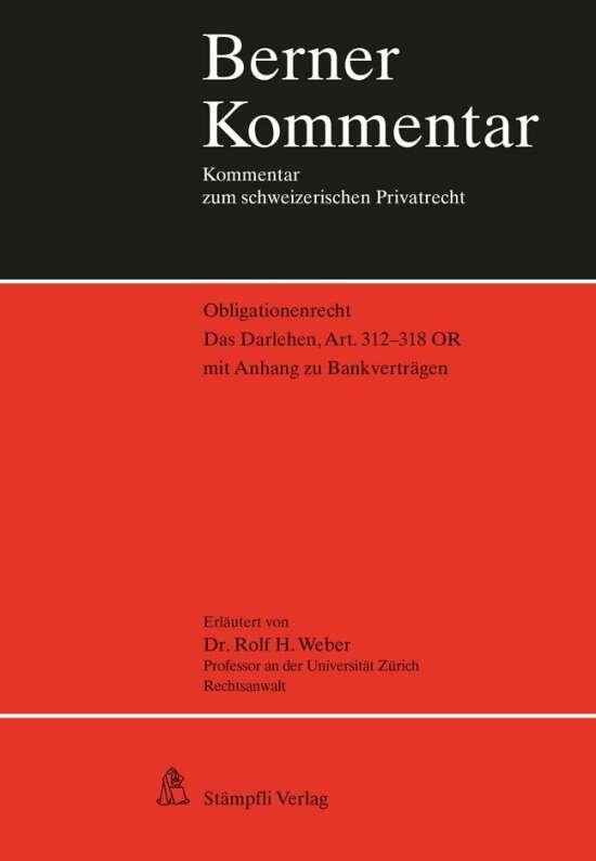 Berner Kommentar. Kommentar zum schweizerischen Privatrecht / Das Darlehen, Art. 312-318 OR