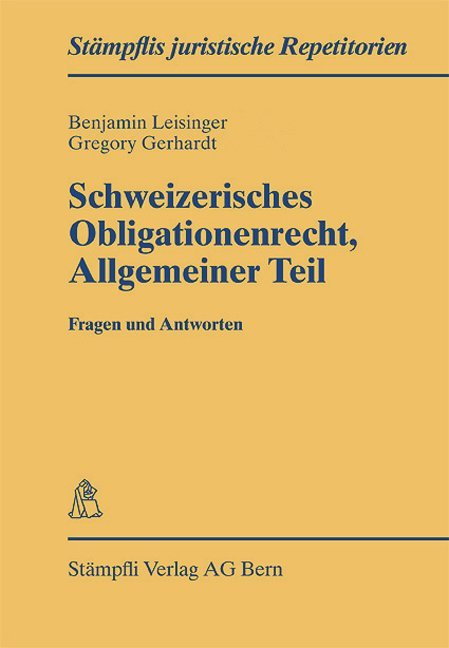 Schweizerisches Obligationenrecht Allgemeiner Teil - Fragen und Antworten