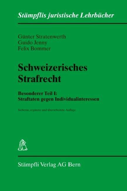 Schweizerisches Strafrecht, Besonderer Teil I: Straftaten gegen Individualinteressen