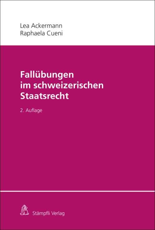 Fallübungen im schweizerischen Staatsrecht