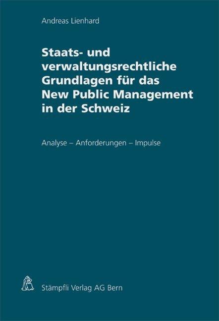 Staats- und verwaltungsrechtliche Grundlagen für das New Public Management in der Schweiz