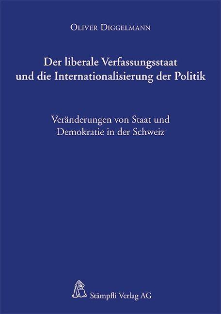 Der liberale Verfassungsstaat und die Internationalisierung der Politik