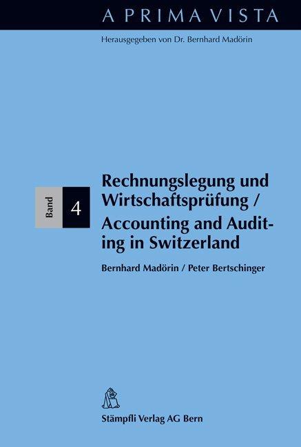 Rechnungslegung und Wirtschaftsprüfung - Auditing and Accounting in Switzerland