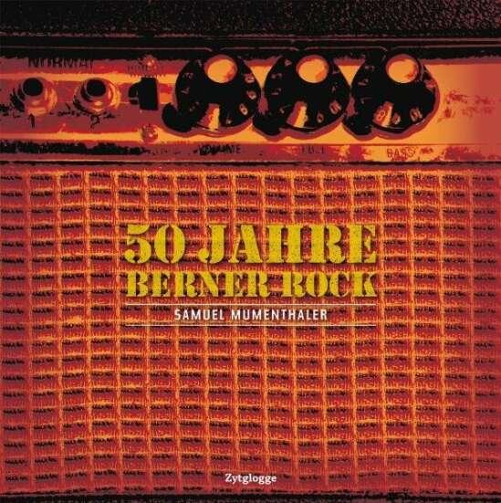50 Jahre Berner Rock