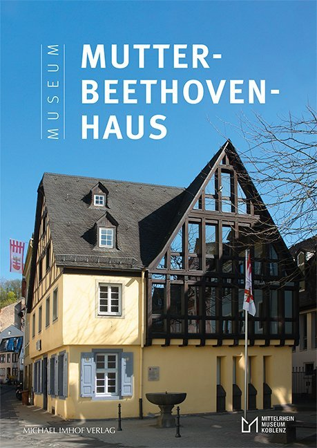 Das Museum Mutter-Beethoven-Haus