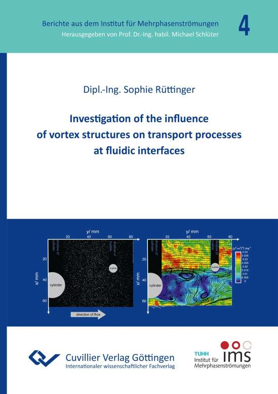 Investigation of the influence of vortex structures on transport processes at fluidic interfaces (Band 4)