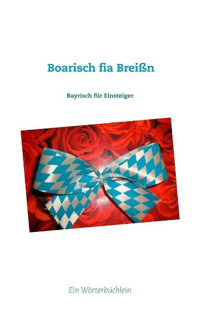 Boarisch fia Breißn