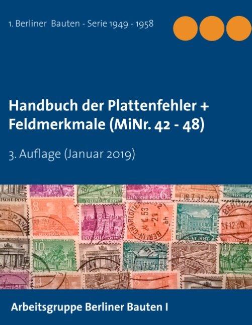 Handbuch der Plattenfehler + Feldmerkmale (MiNr. 42 - 48)