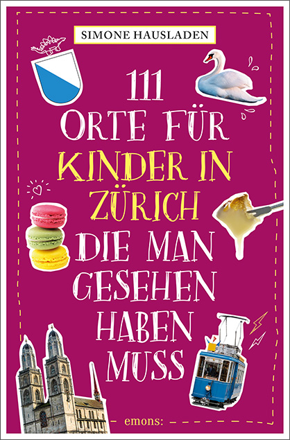 111 Orte für Kinder in Zürich, die man gesehen haben muss