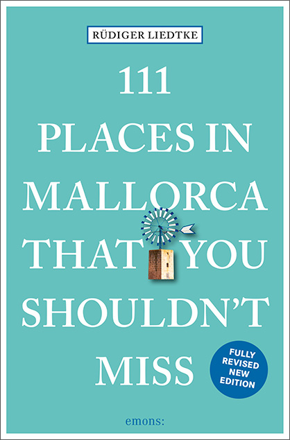 111 Places in Mallorca That You Shouldn't Miss