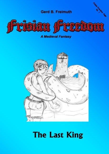 Frisian Freedom - Act I Revisited