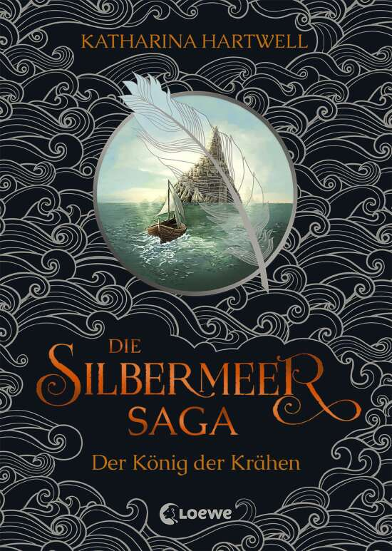 Die Silbermeer-Saga (Band 1) - Der König der Krähen