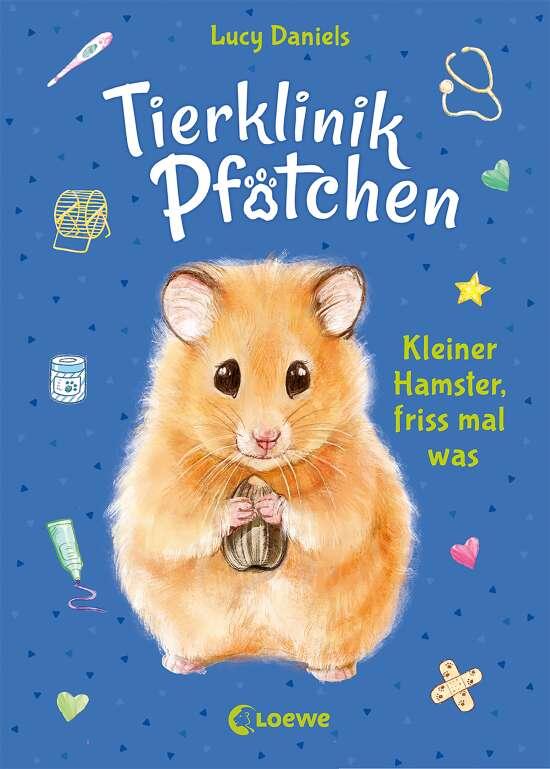 Tierklinik Pfötchen (Band 6) - Kleiner Hamster, friss mal was