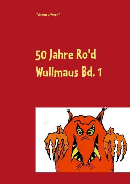 50 Jahre Ro'd Wullmaus Bd. 1