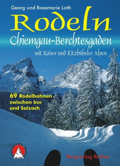 Rodeln Chiemgau - Berchtesgaden mit Kaisergebirge und Kitzbüheler Alpen