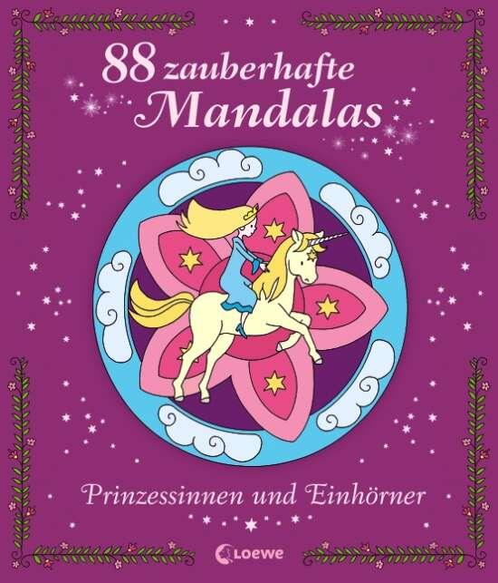 88 zauberhafte Mandalas – Prinzessinnen und Einhörner