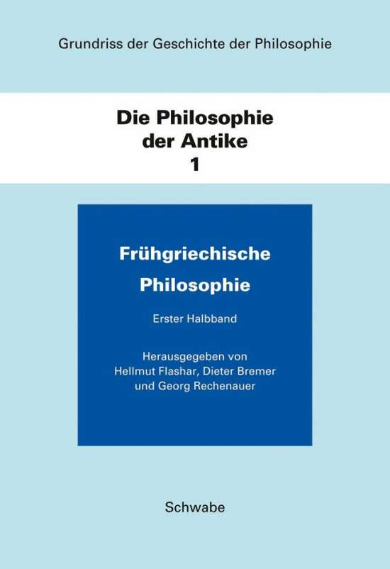 Grundriss der Geschichte der Philosophie / Die Philosophie der Antike / Frühgriechische Philosophie