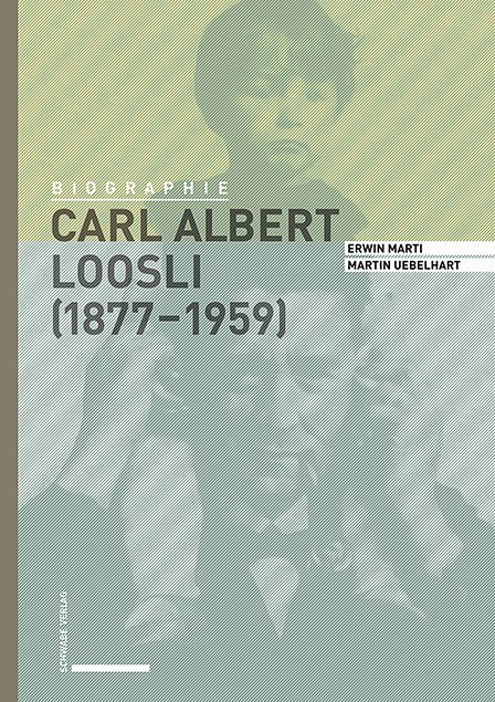Carl Albert Loosli (1877–1959)