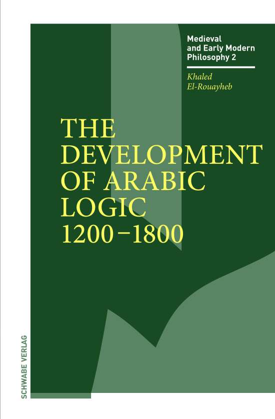 The Development of Arabic Logic (1200–1800)