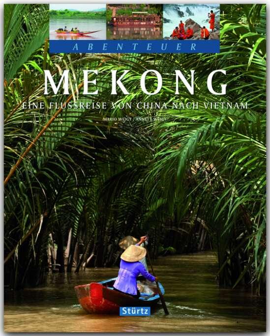 Mekong - Eine Flussreise von China nach Vietnam