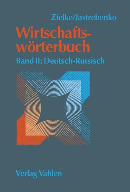 Wirtschaftswörterbuch Bd. II: Deutsch-Russisch